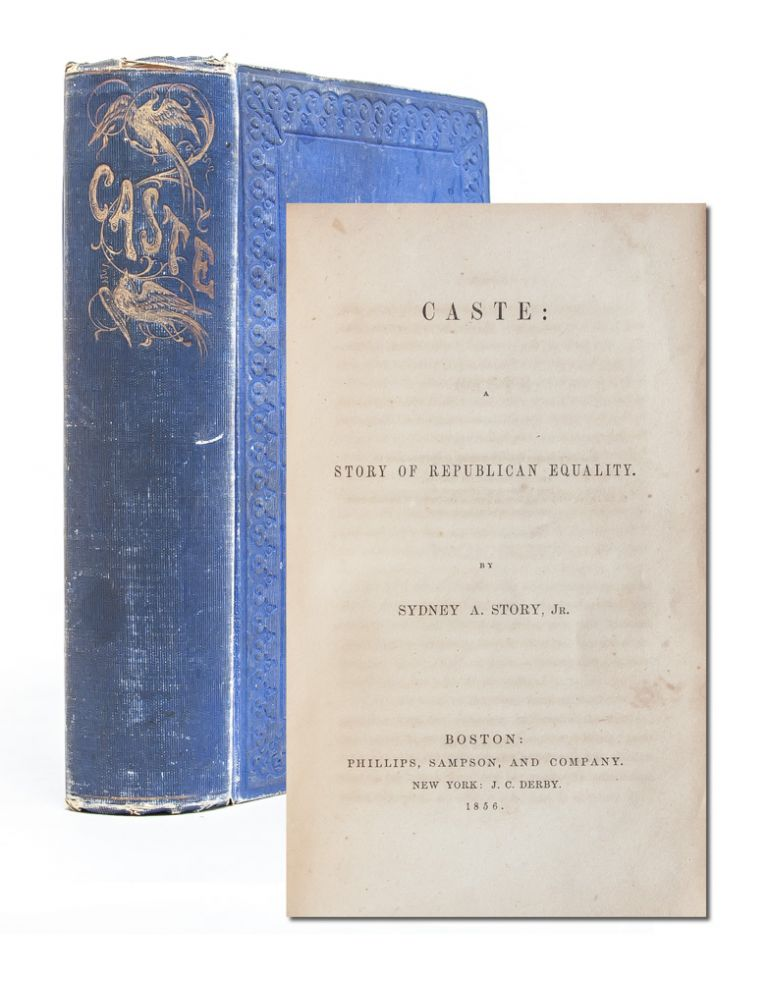 Caste: A Story of Republican Equality. Anti-Racism, Sydney A. Story, Mary Hayden Green Pike.