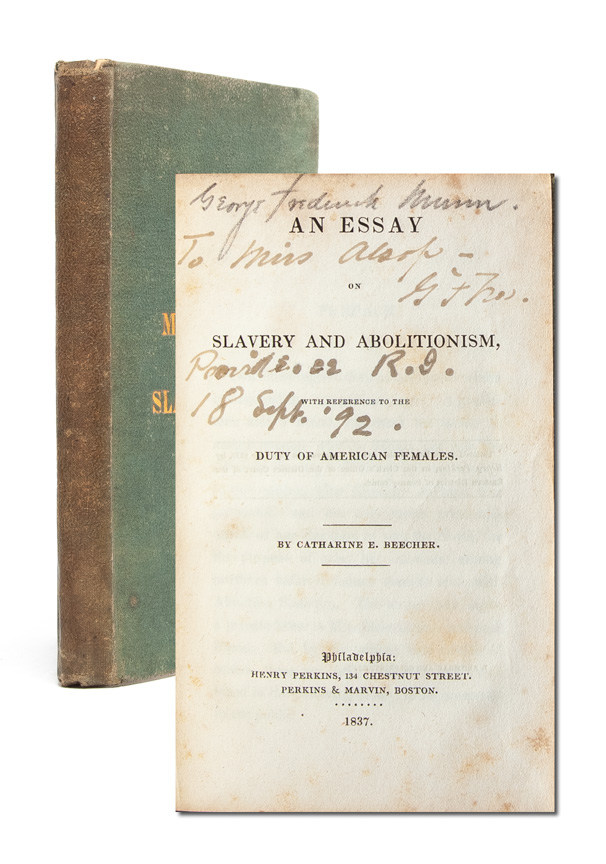 An Essay on Slavery and Abolitionism, with Reference to the Duty of American Females. Catherine E. Beecher.