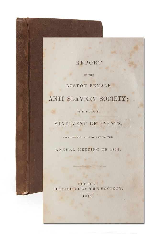 Report of the Boston Female Anti Slavery Society; with a concise Statement of Events Previous and...