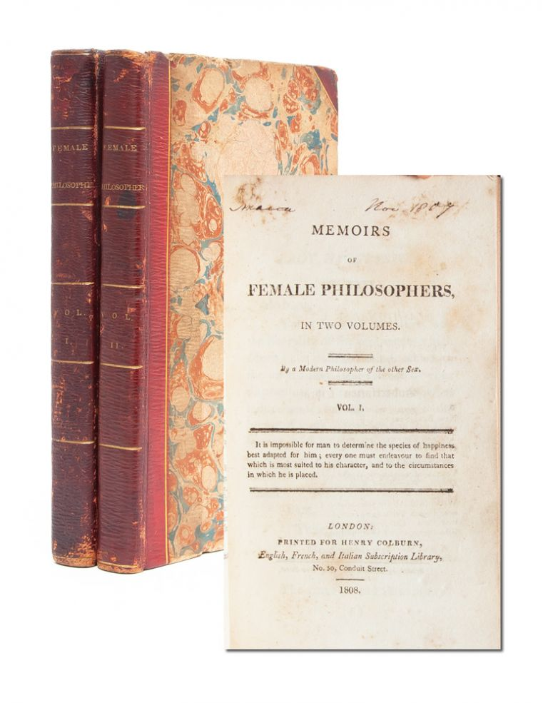 Memoirs of Female Philosophers (in 2 vols.). A Modern Philosopher of the Other Sex.
