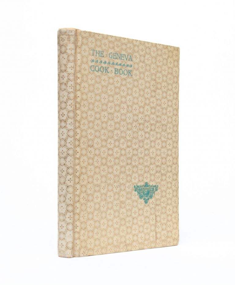 The Geneva Cook Book. Woman's Board of the Medical, Surgical Hospital of Geneva.