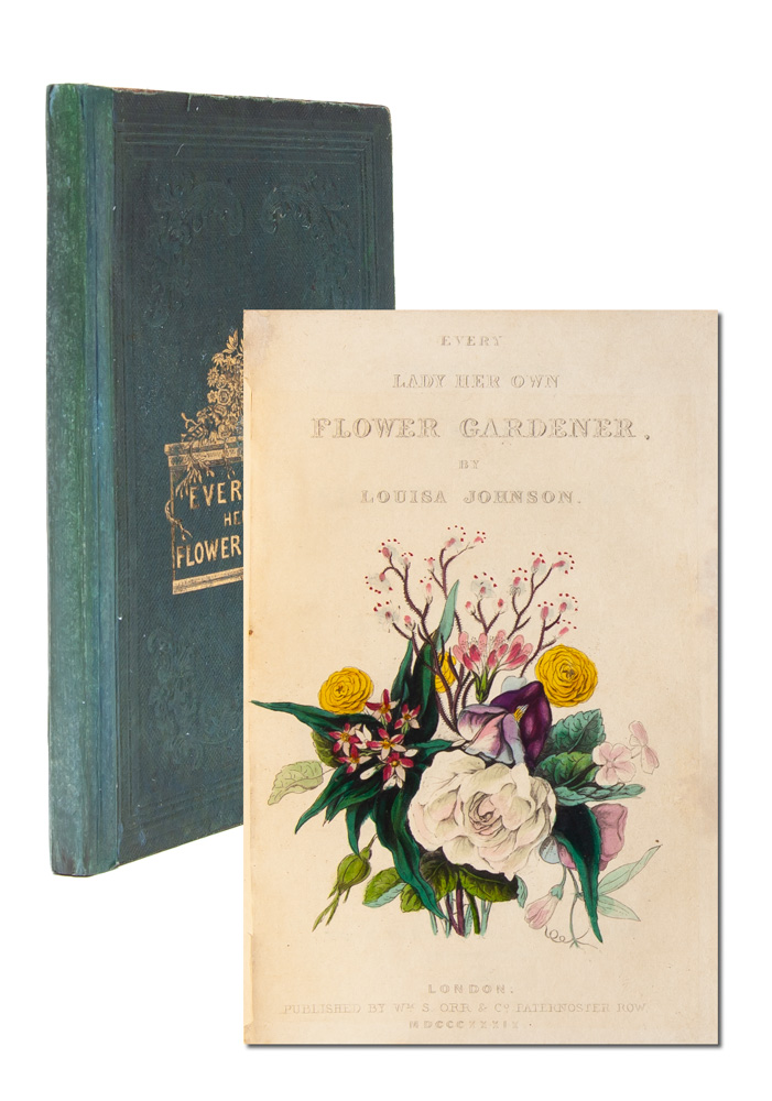 Every Lady Her Own Flower Gardener. Addressed to the Industrious and Economical Only. Louisa Johnson.