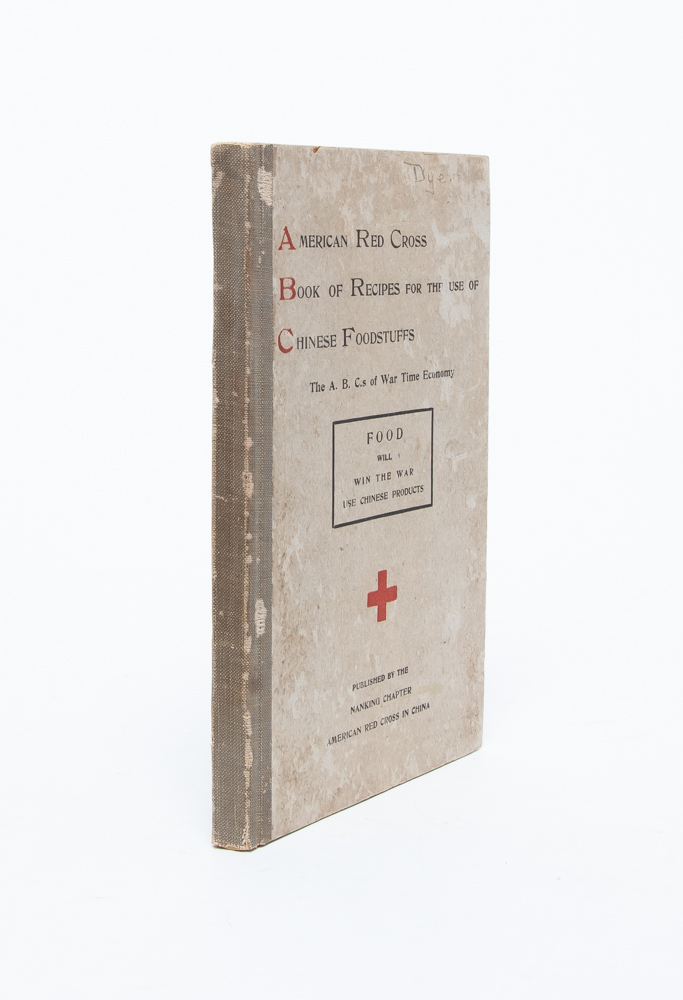 American Red Cross Book of Recipes for the Use of Chinese Foodstuffs. The ABCs of War Time Economy. American Red Cross in China Nanking Chapter.