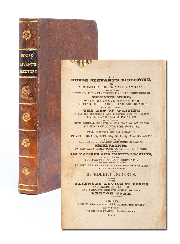The House Servant's Directory; Or, a Monitor for Private Families. Robert Roberts.