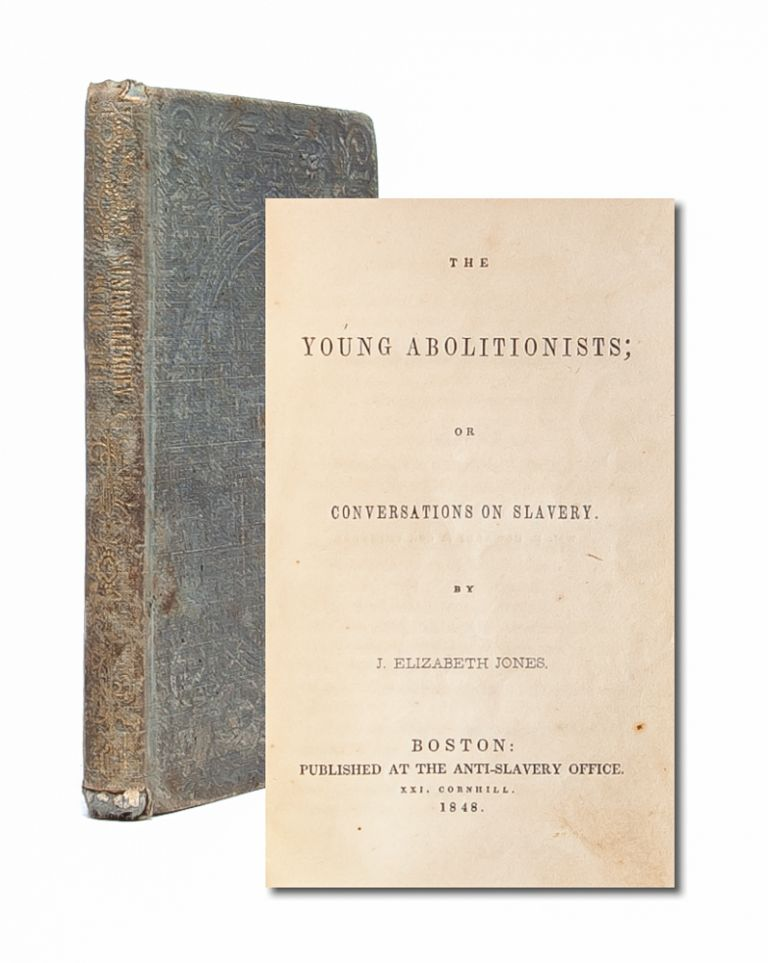 The Young Abolitionists; or, Conversations on Slavery. Anti-Racism, J. Elizabeth Jones, Abolition.