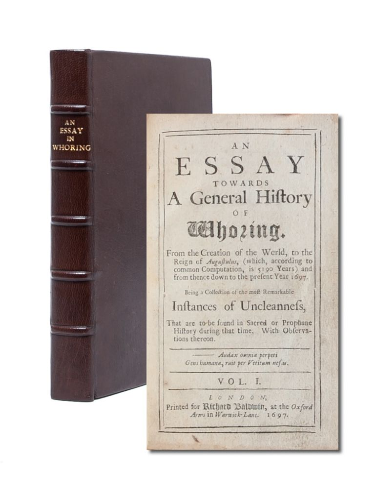 An Essay Towards a General History of Whoring. From the Creation of the World...and from Thence to the Present Year 1697. Sex Work, Anonymous.