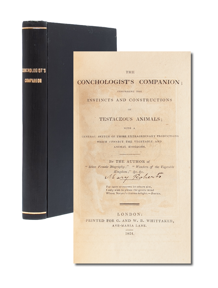 The Conchologist's Companion; comprising the instincts and constructions of testaceous animals. Mary Roberts, Wonders of the Vegetable Kingdom The Author of Select Female Biography.