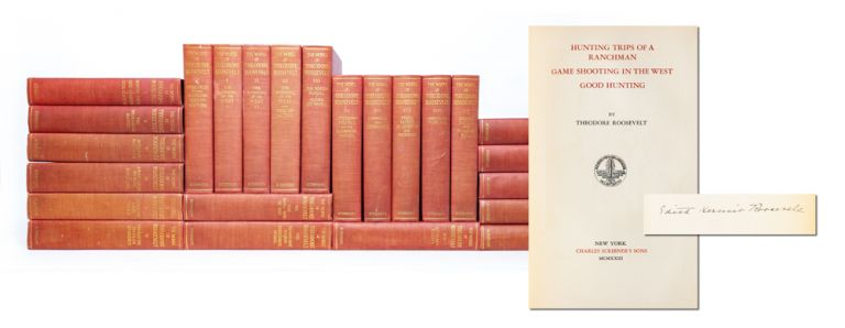 The Works of Theodore Roosevelt (Signed Limited Edition in 24 vols.). Theodore Roosevelt.