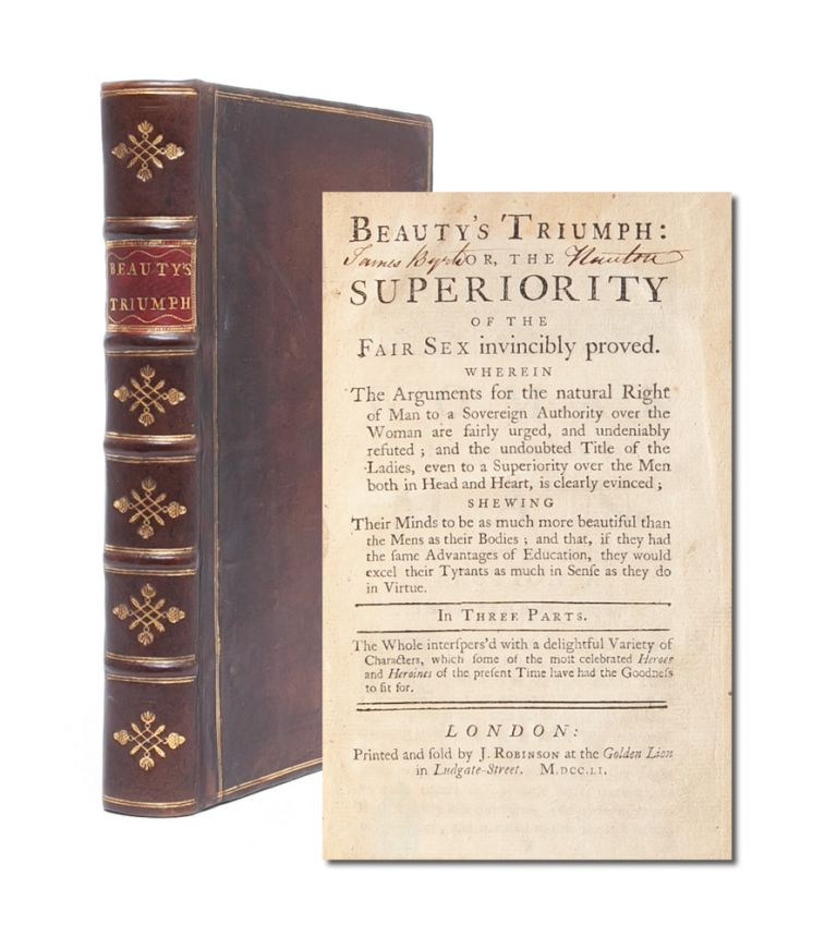Beauty's Triumph: Or, the Superiority of the Fair Sex Invincibly Proved...in Three Parts [comprising Woman Not Inferior to Man, Man Superior to Woman, and Woman's Superior Excellence Over Man]. a. Person of Quality Sophia.