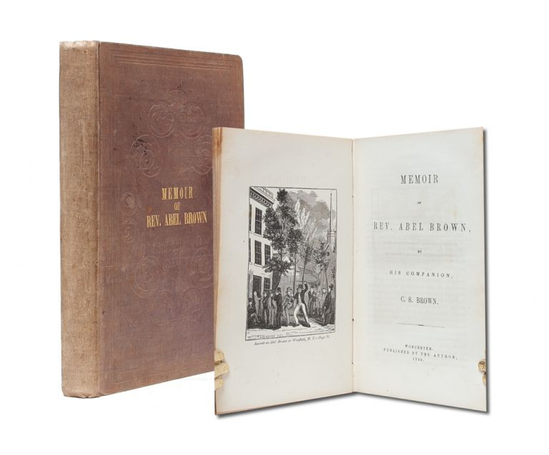 The Memoir of Rev. Abel Brown by his Companion. Underground Railroad, C. S. Brown, Abolition.