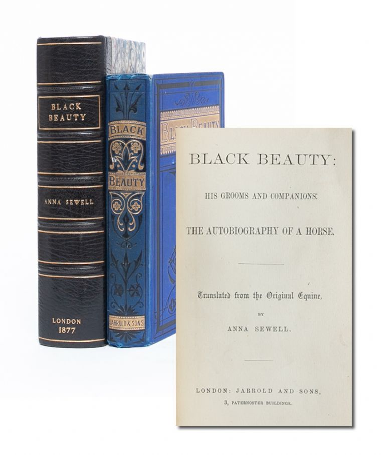 Black Beauty: His Grooms and Companions. The Autobiography of a Horse. Translated from the Original Equine. Anna Sewell.