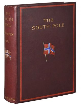 "The South Pole: An Account of the Norwegian Antarctic Expedition in the ""Fram,"" 1910-1912 (First Canadian Edition, two volumes)"