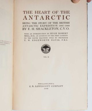 The Heart of the Antarctic; Being the Story of the British Antarctic Expedition, 1907-1909