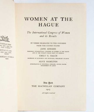 Women at the Hague: The International Congress of Women and its Results, by Three Delegates to the Congress from the United States