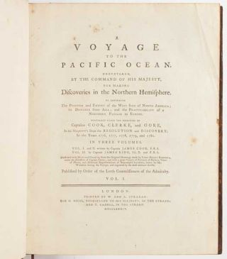 Voyage to the Pacific Ocean. Undertaken, by the command of His Majesty, for making discoveries in the Northern Hemisphere. To Determine The Position and Extent of the West Side of North America; its Distance from Asia; and the Practicability of a Northern Passage to Europe. Performed under the direction of Captains Cook, Clerke, and Gore, in His Majesty's ships the Resolution and Discovery; in the years 1776, 1777, 1778, 1779, and 1780. In three volumes. Vol. I. and II. written by Captain James Cook, F.R.S. Vol. III. by Captain James King, LL.D. and F.R.S. Published by order of the Lords Commissioners of the Admiralty.