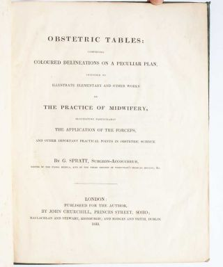 Obstetrics Tables: comprising Coloured Delineations on a peculiar plan, intended to illustrate elementary and other words on the Practice of Midwifery...