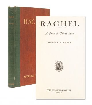 Image 1 of 7 for Rachel: A Play in Three Acts