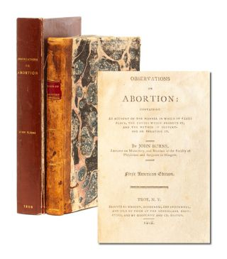 Observations on Abortion: Containing an Account of the Manner in Which it Takes Place, the Causes which Produce it, and the Method of Preventing or Treating it (Association Copy)