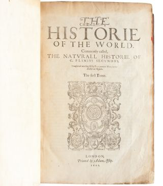 Image 4 of 8 for The Historie of the World. Commonly called The Natvrall Historie of C. Plinivs...