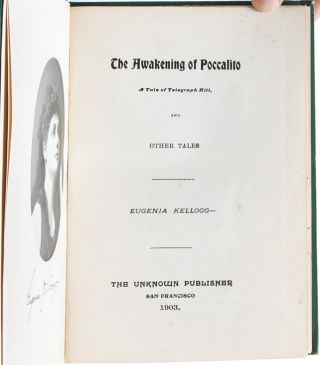 The Awakening of Poccalito. A Tale of Telegraph Hill (Presentation Copy)