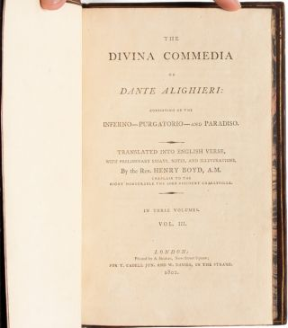 The Divina Commedia of Dante Alighieri, Consisting of the Inferno - Purgatorio - and Paradiso.