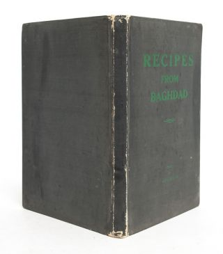 Image 2 of 7 for Recipes from Baghdad with an Introduction by Her Majesty the Queen Mother of Iraq
