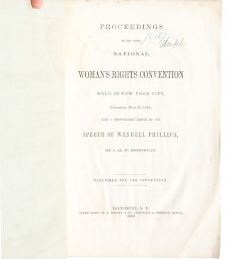 Proceedings of the Ninth National Woman's Rights Convention Held in New York City