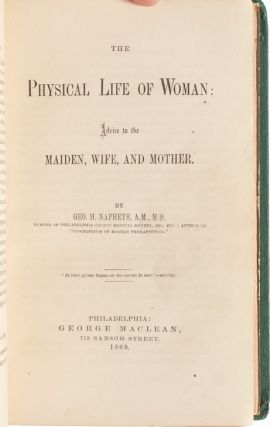 Image 4 of 7 for The Physical Life of Woman: Advice to the Maiden, Wife, and Mother
