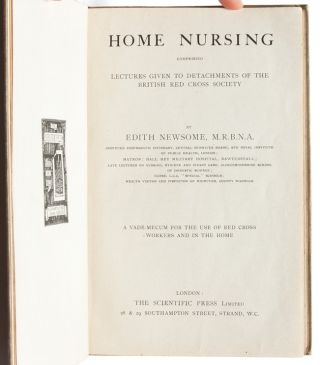 Home Nursing: Comprising Lectures Given to Detachments of the British Red Cross Society (First edition signed)