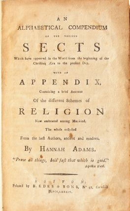 An Alphabetical Compendium of the Various Sects; with an appendix containing a brief account of the different schemes of religion now embraced among mankind