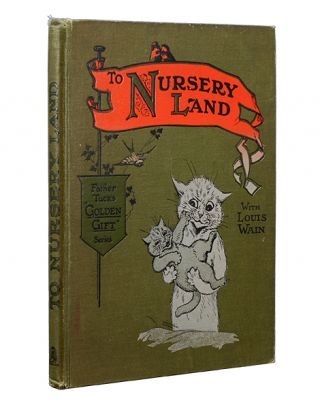 Image 4 of 4 for To Nursery Land with Louis Wain