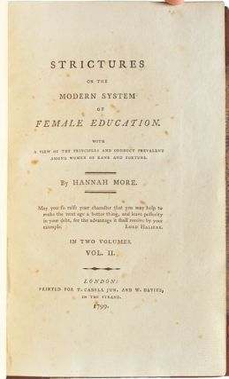 Strictures on the Modern System of Female Education. With A View of the Principles and Conduct Prevalent Among Women of Rank and Fortune (in 2 vols.)