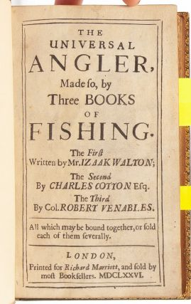 Image 4 of 8 for The Universal Angler, Made so by Three Books of Fishing. [The Compleat Angler,...