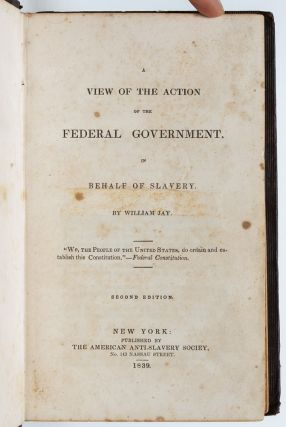 Image 4 of 7 for A View of the Action of the Federal Government in Behalf of Slavery (Association...