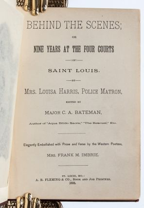 Behind the Scenes; or, Nine Years at the Four Courts of Saint Louis (Presentation Copy)