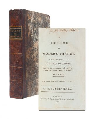 Image 1 of 6 for A Sketch of Modern France in a Series of Letters to a Lady of Fashion, Written...