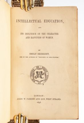 Intellectual Education, and Its Influence on the Character and Happiness of Women