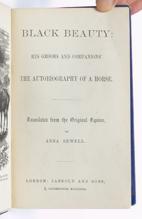 Black Beauty: His Grooms and Companions. The Autobiography of a Horse. Translated from the Original Equine.