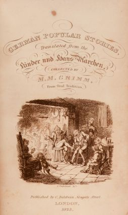 GERMAN POPULAR STORIES: Translated from the Kinder und Haus Marchen, collected by M.M. Grimm from Oral Tradition